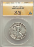 Walking Liberty Half Dollars, 1920-D 50C -- Wire Brushed -- ANACS. VF30 Details. CDN: $280 Whsle. Bid for problem-free NGC/PCGS VF30. Mintage 1,551,000....