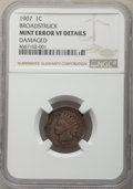 Errors, 1907 1C -- Damaged, Broadstruck -- NGC Details. VF. NGC Census: (2/801). PCGS Population: (9/937). CDN: $2.35.Whsle. Bid fo...
