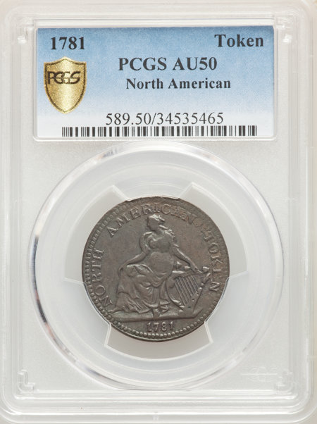 1781 North American Token, BN PCGS Secure 50 PCGS