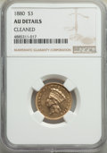 Three Dollar Gold Pieces, 1880 $3 -- Cleaned -- NGC Details. AU. Mintage 1,000....