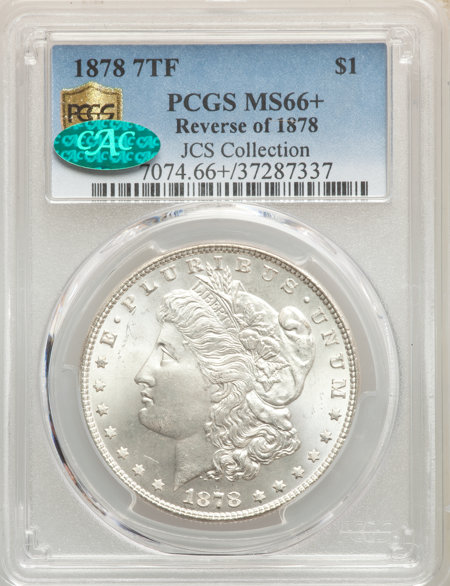 1878 7TF S$1 Reverse of 1878 CAC PCGS Secure PCGS Plus 66 PCGS