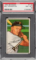 Baseball Cards:Singles (1950-1959), 1952 Bowman Bill Howerton #119 PSA NM-MT 8....