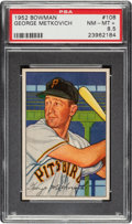 Baseball Cards:Singles (1950-1959), 1952 Bowman George Metkovich #108 PSA NM-MT+ 8.5 - Pop One, Four Higher....