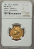 Brazil: Pedro II gold 10000 Reis 1856 AU Details (Mount Removed) NGC