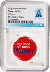 "WAPAKONETA: ""My Kind of Town, Wapak"" Pinback Button Directly From The Armstrong Family Collection™, CAG Certif..."