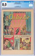 Golden Age (1938-1955):Miscellaneous, On the Air #nn (NBC, 1947) CGC VF 8.0 Off-white pages....