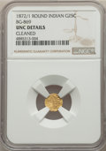 California Fractional Gold , 1872/1 25C Indian Round 25 Cents, BG-869, Low R.4, -- Cleaned -- NGC Details. Unc. ...