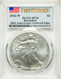 Modern Bullion Coins, 2016-W $1 Silver Eagle, Burnished, Lettered Edge, 30th Anniversary, First Strike, SP70 PCGS. PCGS Population: (6303). NGC C...