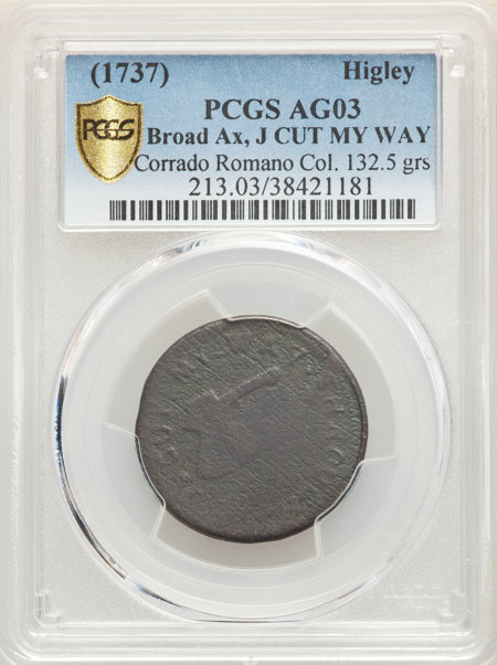 (1737) HIGLEY COPPER BROAD AX, J CUT MY WAY THROUGH,  BN PCGS Secure 3 PCGS