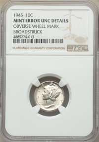 1945 10C Mercury Dime -- Broadstruck, Obverse Wheel Mark -- NGC Details. Unc