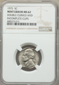 Errors, 1975 5C Jefferson Nickel -- Double Curved and Incomplete Clips -- MS62 NGC....