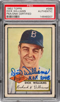 Autographs:Sports Cards, Signed 1952 Topps Dick Williams #396 PSA/DNA Authentic....