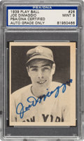 Autographs:Sports Cards, Signed 1939 Play Ball Joe DiMaggio #26 PSA/DNA Mint 9....
