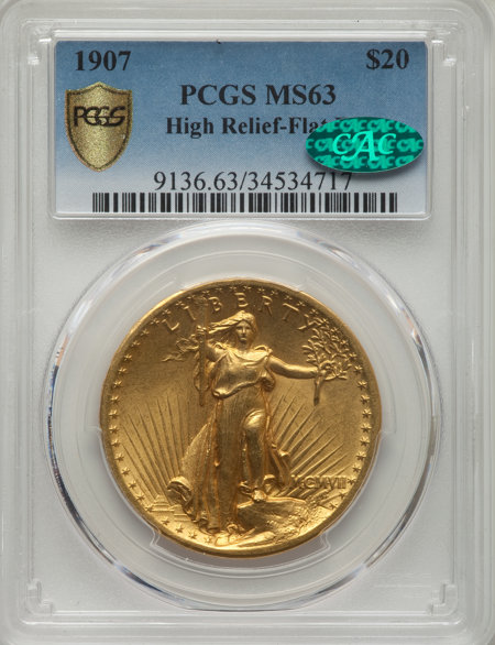 1907 $20 High Relief, Flat Rim CAC PCGS Secure 63 PCGS