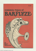 Bronze Age (1970-1979):Alternative/Underground, Common Types of Barflyze #nn (Wolverton Enterprises, 1974) Condition: NM-. Basil Wolverton art. Not listed in Jerry Weist's ...