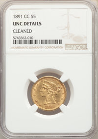 1891-CC $5 -- Cleaned -- NGC Details. Unc. NGC Census: (72/1006). PCGS Population: (79/806). CDN: $1,500 Whsle. Bid for...