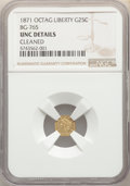 California Fractional Gold , 1871 25C Liberty Head Octagonal 25 Cents, BG-765, R.3, -- Cleaned -- NGC Details. Unc....