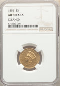 Three Dollar Gold Pieces, 1855 $3 -- Cleaned -- NGC Details. AU. NGC Census: (87/1000). PCGS Population: (165/672). AU50. Mintage 50,555....