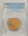 1866-S $10 No Motto -- Repaired -- PCGS Genuine. VG Details. Mintage 8,500....(PCGS# 8644)
