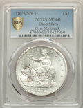 1875-S/CC T$1 Chop Mark, Over Mintmark MS60 PCGS. PCGS Population: (2/8 and 0/0+). NGC Census: (0/0 and 0/0+)....(PCGS#...