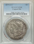 1879-CC $1 Capped Die VF30 PCGS. PCGS Population: (158/2463). NGC Census: (0/0). CDN: $350 Whsle. Bid for problem-free N...