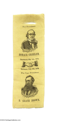 Unique And Monumentally Important 1872 Greeley And Brown Jugate Silk Ribbon As noted elsewhere in this catalog, most cam...