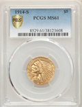 Indian Half Eagles, 1914-S $5 MS61 PCGS....