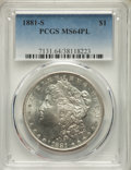 1881-S $1 MS64 Prooflike PCGS. PCGS Population: (3703/2704). NGC Census: (2962/2240). MS64