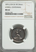 Medals and Tokens, 1876 Medal J-CM-26 AR 24mm -- Lowell Centennial -- MS62 NGC. ...