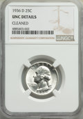 1936-D 25C -- Cleaned -- NGC Details. UNC. NGC Census: (0/914). PCGS Population: (5/1822). CDN: $490 Whsle. Bid for prob...