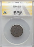 1793 1/2 C -- Corroded -- ANACS. Good 6 Details. Mintage 35,334. From The RFK Collection. ...(PCGS# 1000)