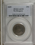Seated Quarters: , 1839 25C No Drapery AU53 PCGS. The reverse is close to Mint State,but Liberty's highpoints exhibit slight wear. A well str...
