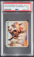 """Non-Sport Cards:Singles (Pre-1950), 1949 Bowman Wild West """"Saddling Pony Express"""" #A-27 PSA NM-MT+ 8.5 - Pop One, None Higher...."""