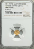 Medals and Tokens, 1881-Dated Medal California Gold -- Plugged -- Moon & Shooting Star NGC Details. Unc. NGC Census: (3/15). PCGS Population: ...
