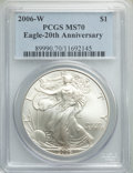 2006-W $1 Silver Eagle, 20th Anniversary MS70 PCGS. This lot will also include the following: 2006-W $1 Silver Eagle...