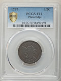 1797 1/2 C Plain Edge Fine 12 PCGS. PCGS Population: (19/96 and 0/0+). NGC Census: (0/0 and 0/0+). Fine 12. Mintage 127...