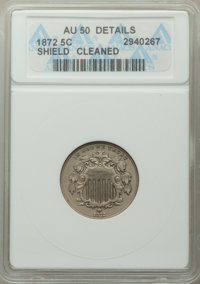 1872 5C -- Cleaned -- ANACS. AU50 Details. CDN: $145 Whsle. Bid for problem-free NGC/PCGS AU50. Mintage 6,036,000. ...(P...