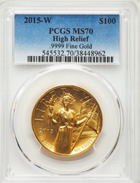 2015-W $100 High Relief One-Ounce Gold MS70 PCGS. PCGS Population: (1302). NGC Census: (1603). ...(PCGS# 545532)