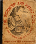 Military & Patriotic:Civil War, Rare Example of the Drummer's and Fifer's Guide, First Edition, by Geo. B. Bruce and Dan Emmett,. . ...