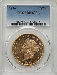 1876 $20 MS60 Prooflike PCGS. PCGS Population: (1/2). NGC Census: (14/22). MS60