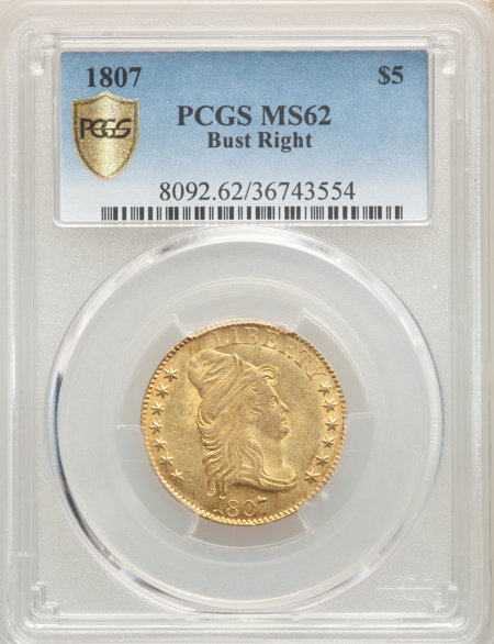 1807 $5 BUST RIGHT PCGS Secure 62 PCGS