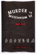 Books:Mystery & Detective Fiction, Curme Gray. Murder in Millennium VI. Chicago: Shasta Publishers, [1951]. First edition of this unusual science fiction myste...