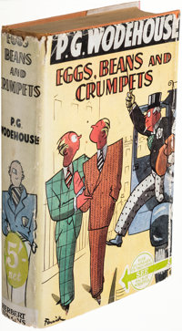 P. G. Wodehouse. Eggs, Beans and Crumpets. Toronto: Longmans, Green & Co, [1940]. First Canadia