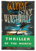 Books:Mystery & Detective Fiction, William Mole. Goodbye is Not Worthwhile. London: Eyre & Spottiswoode, 1956. First edition.. ...