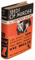 Books:Mystery & Detective Fiction, Van Wyck Mason. Seeds of Murder. New York: The Crime Club, Inc., 1930. First edition of author's first book.. ...