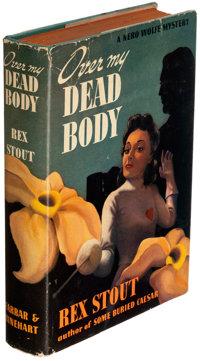 Rex Stout. Over My Dead Body. A Nero Wolfe Mystery. New York: Farrar & Rinehart, [19