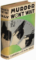 Books:Mystery & Detective Fiction, Carroll John Daly. Murder Won't Wait. New York: Ives Washburn, 1933. First edition....