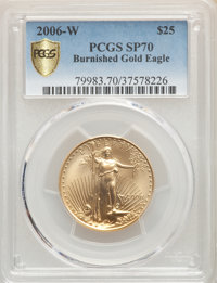 2006-W $25 Half-Ounce Gold Eagle, Burnished, SP70 PCGS. PCGS Population: (1663 and 0+). NGC Census: (5582 and 0+). CDN:...