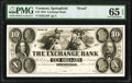 Obsoletes By State:Vermont, Springfield, VT- Exchange Bank $10 June 1, 1854 as G10 as Coulter 16 Proof PMG Gem Uncirculated 65 EPQ.