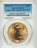 Modern Bullion Coins, 2006-W $50 One-Ounce Gold Eagle, 20th Anniversary, Reverse Proof, PR70 PCGS....